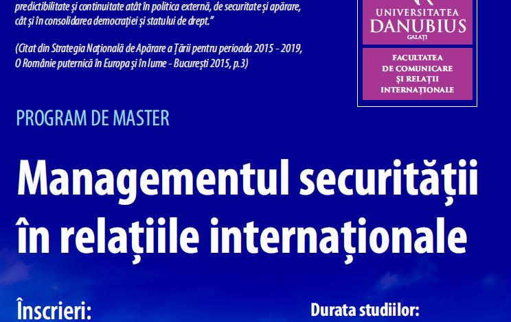 LA UNIVERSITATEA DANUBIUS PROGRAM DE MASTER UNIC ÎN ROMÂNIA – Managementul Securității în Relațiile Internaționale
