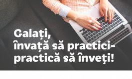 Galați, învață să practici-practică să înveți !