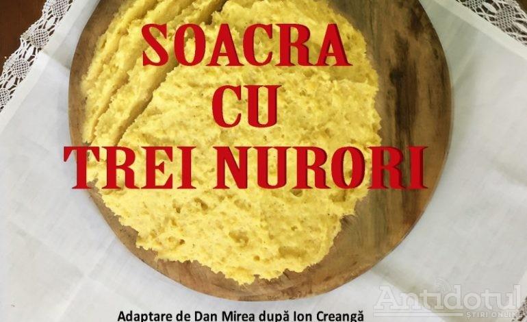 """PREMIERĂ """"SOACRA CU TREI NURORI"""": Umorul inepuizabil al lui Creangă, într-un spectacol interactiv de Dan Mirea"""
