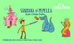 """Povești cu voie bună și prieteni pe măsură la Teatrul GULLIVER - """"Sânziana și Pepelea"""""""